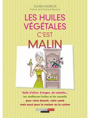 Les huiles végétales c'est malin - 256 pages - Julien Kaibeck