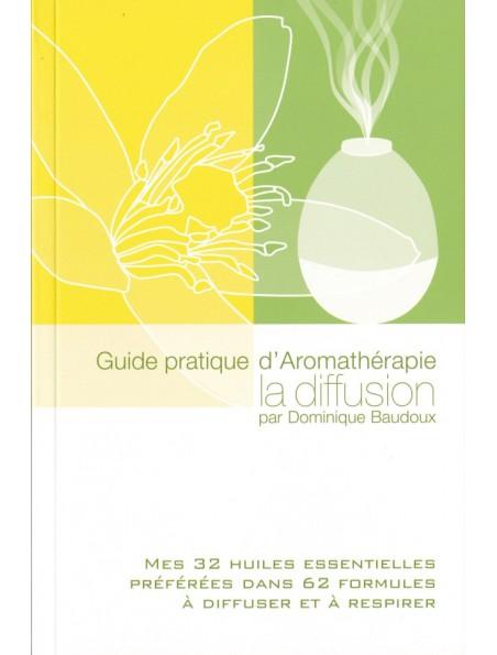 Guide pratique d'Aromathérapie, la diffusion - 144 pages - Dominique Baudoux