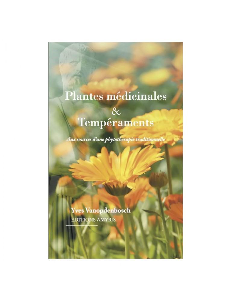 Plantes médicinales & Tempéraments - Aux sources d'une phytothérapie traditionnelle 157 pages - Yves Vanopdenbosch