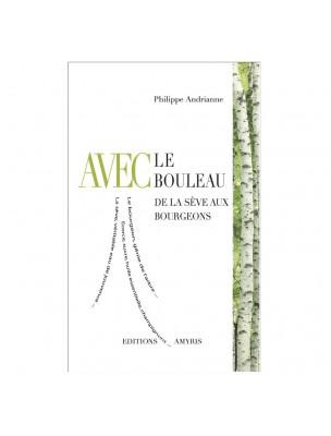 Avec le Bouleau - De la sève aux bourgeons 110 pages - Philippe Andrianne