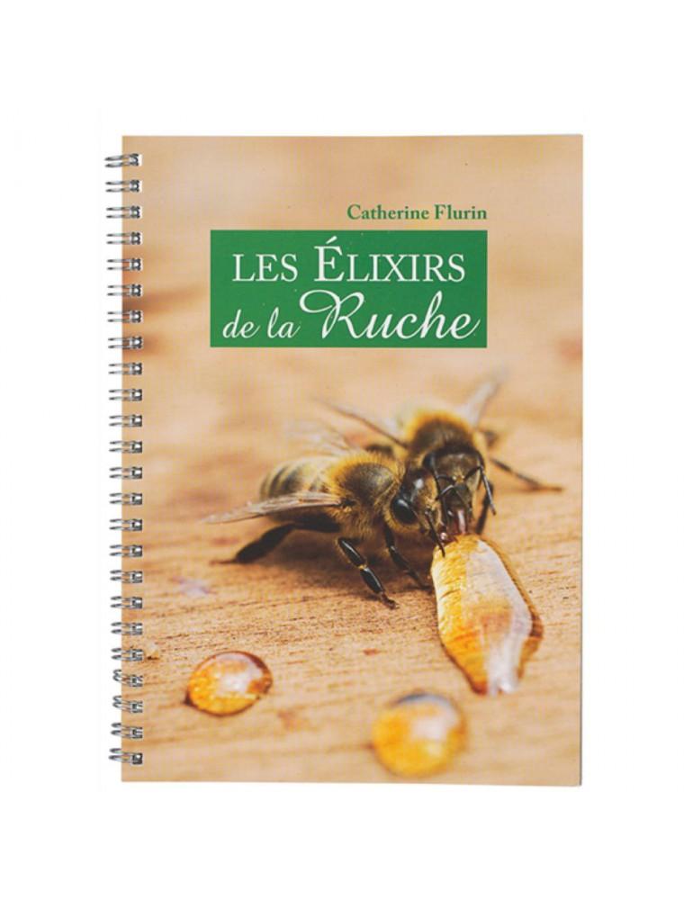 Les élixirs de la ruche - Livre 94 pages - Catherine Ballot-Flurin