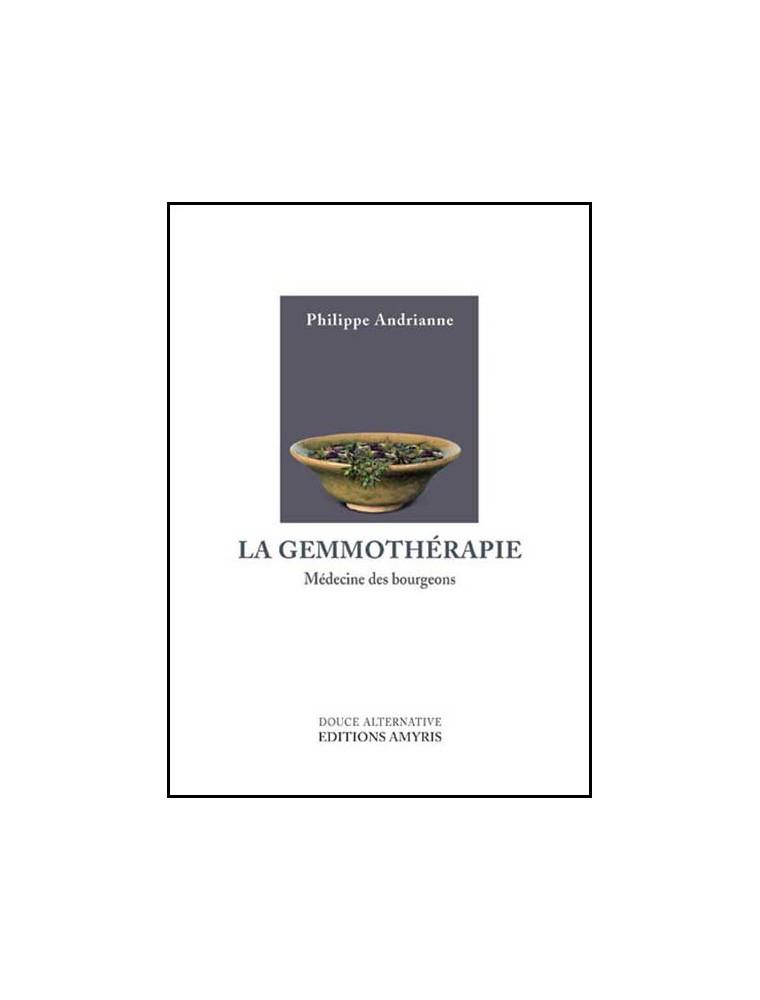 La Gemmothérapie, médecine des bourgeons - 208 pages - Philippe Andrianne