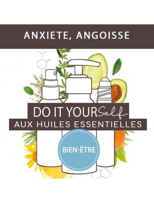 Anxiété, Angoisse - DIY Bien-être aux huiles essentielles Bio