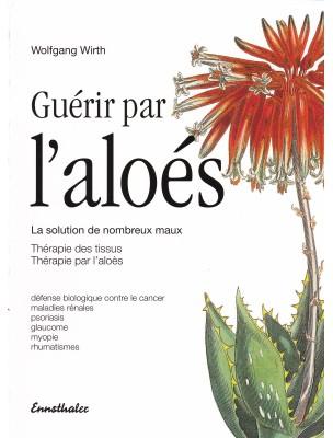 Guérir par l'aloés - 142 pages – Wolfgang Wirth