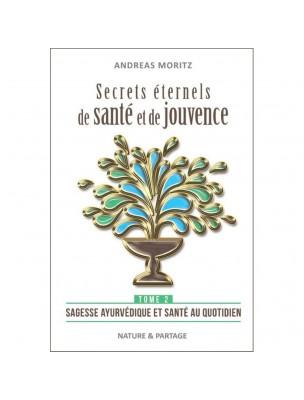 Secrets éternels de santé et de jouvence - Tome 2 Andreas Moritz - 256 pages