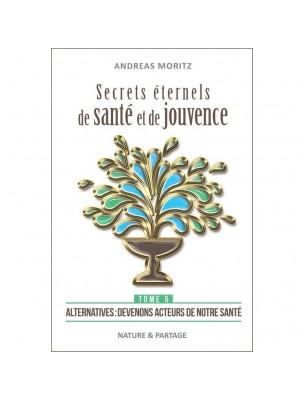Secrets éternels de santé et de jouvence - Tome 5 Andreas Moritz - 304 pages