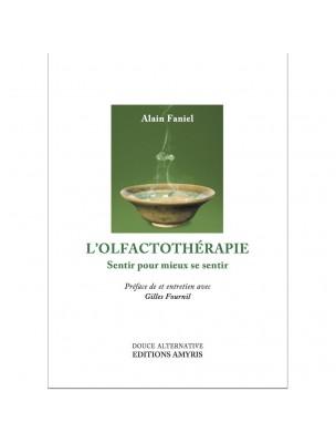 L'Olfactothérapie - Sentir pour mieux se sentir 175 pages - Alain Faniel
