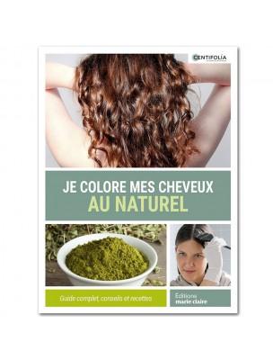 Je Colore mes Cheveux au Naturel - Guide complet de 111 pages - Centifolia