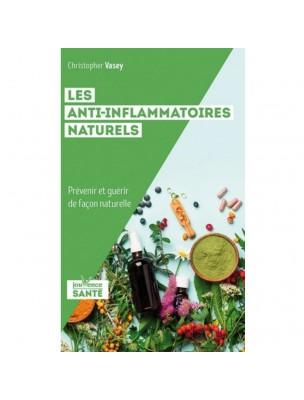 Image de Les anti-inflammatoires naturels - Prévenir et guérir de façon naturelle 224 pages - Christopher Vasey depuis Livres sur les huiles essentielles