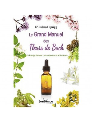 Le Grand Manuel des Fleurs de Bach - 224 pages - Dr Richard Sprigg
