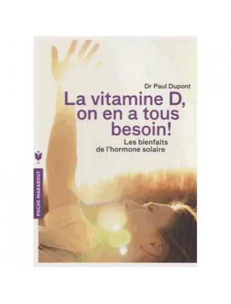 La vitamine D, on en a tous besoin ! - 160 pages - Dr Paul Dupont
