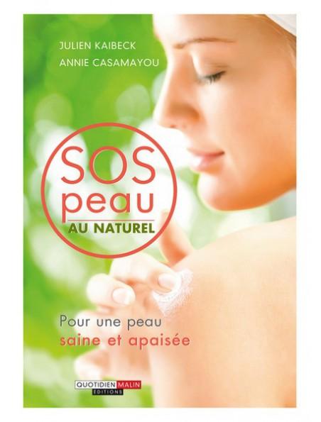 SOS peau au naturel - Pour une peau saine et apaisée 256 pages - Julien Kaibeck